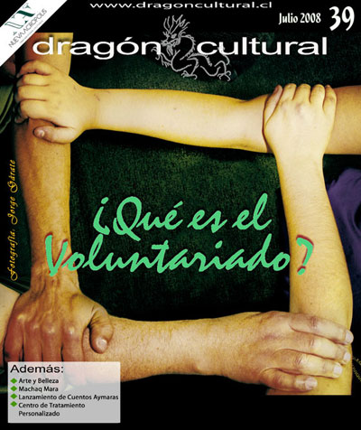 The Cultural Dragon. 10,000 copies of this New Acropolis Iquique publication, recognized by local authorities as an effective means to promote culture, are inserted monthly in the local daily paper with the largest distribution.